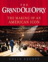 The Grand Ole Opry: The Making of an American Icon артикул 1361a.