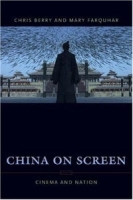 China on Screen: Cinema And Nation (Film and Culture ) артикул 1365a.